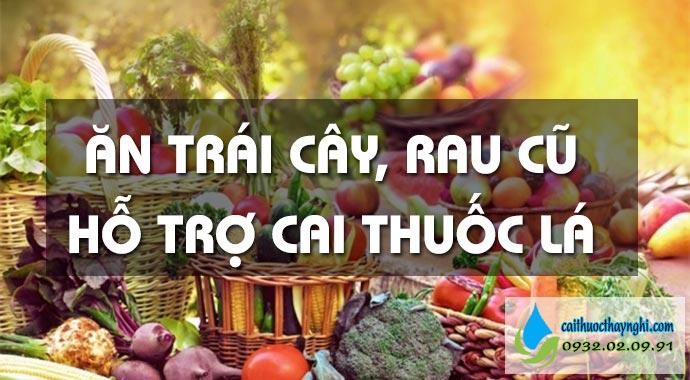 ăn trái cây và rau hỗ trợ cai thuốc lá