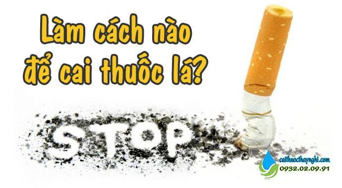 Làm cách nào để cai thuốc lá
