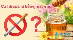 Cách cai thuốc lá bằng mật ong