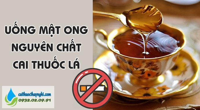 uống mật ong nguyên chất cai thuốc lá