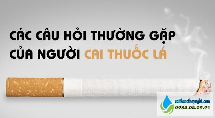các câu hỏi của người cai thuốc lá