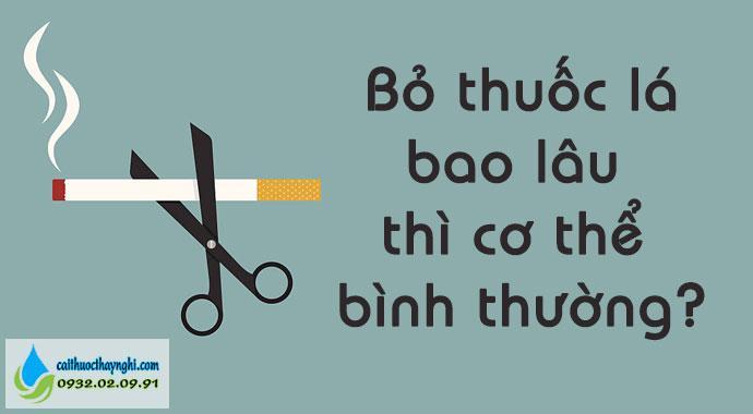 bỏ thuốc lá bao lâu thì cơ thể bình thường