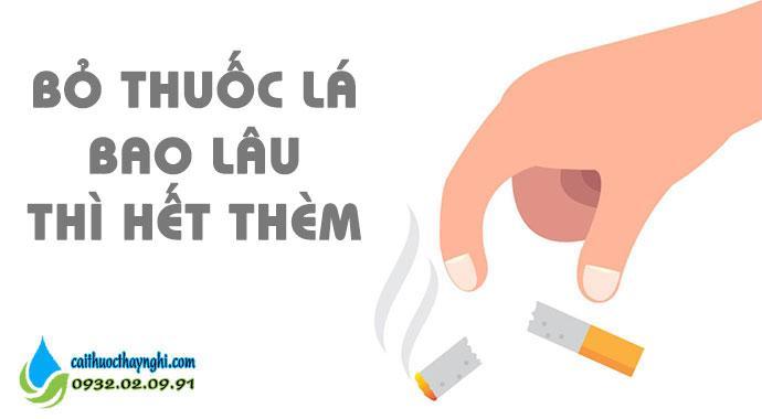 bỏ thuốc lá bao lâu thì hết thèm