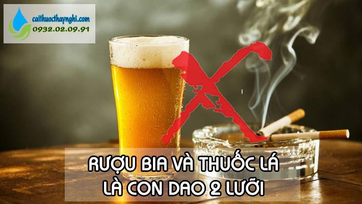 rượu bia và thuốc lá là con dao 2 lưỡi