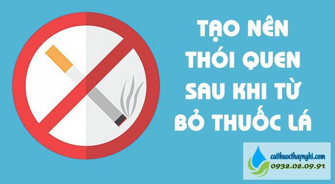 tạo nên thói quen sau khi từ bỏ thuốc lá