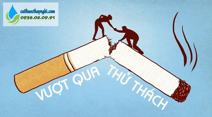 vượt qua thử thách khi bỏ thuốc lá