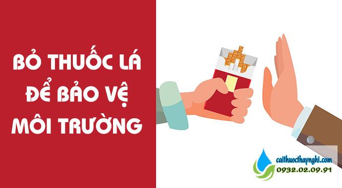 bỏ thuốc lá để bảo vệ môi trường