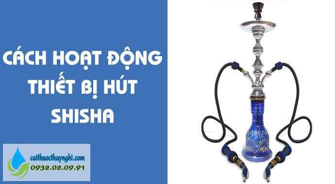 cách hoạt động thiết bị hút shisha
