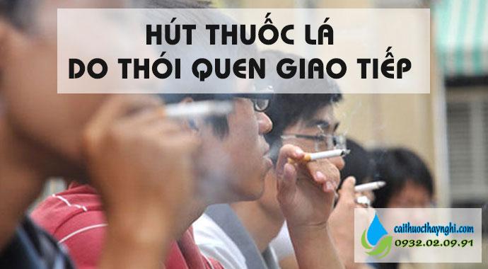 hút thuốc do thói quen giao tiếp