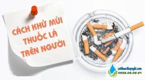 cách khử mùi thuốc lá trên người