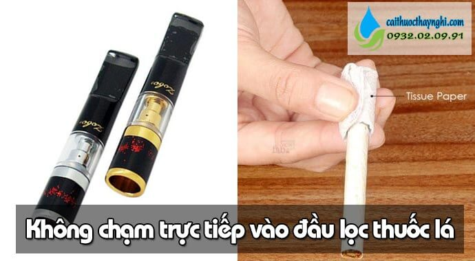 không chạm trực tiếp vào đầu lọc thuốc lá