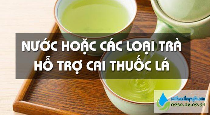 nước hoặc các loại trà hỗ trợ cai thuốc lá