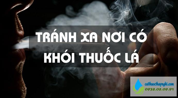 tránh xa nơi có khói thuốc lá