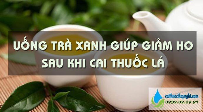 uống trà xanh giúp giảm ho sau khi cai thuốc lá